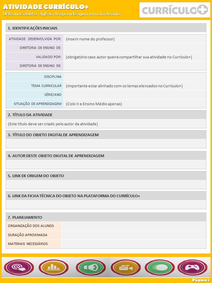 3. TÍTULO DO OBJETO DIGITAL DE APRENDIZAGEM 5. LINK DE ORIGEM DO OBJETO 6. LINK DA FICHA TÉCNICA DO OBJETO NA PLATAFORMA DO CURRÍCULO+ ATIVIDADE DESEN