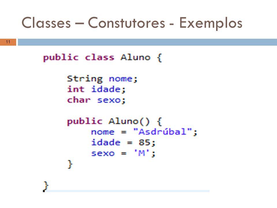 Classes – Constutores - Exemplos 11
