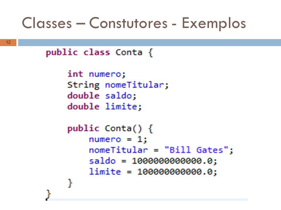 Classes – Constutores - Exemplos 12
