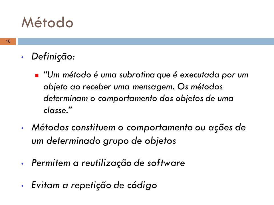 """Método Definição: """"Um método é uma subrotina que é executada por um objeto ao receber uma mensagem. Os métodos determinam o comportamento dos objetos"""