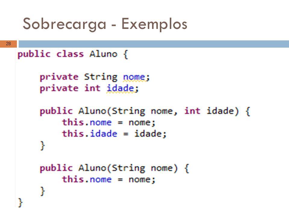 Sobrecarga - Exemplos 28