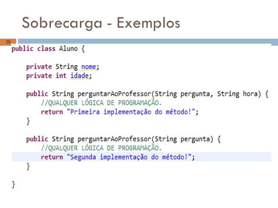 Sobrecarga - Exemplos 29