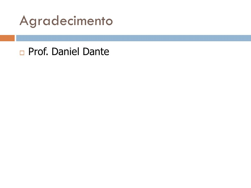 Agradecimento  Prof. Daniel Dante