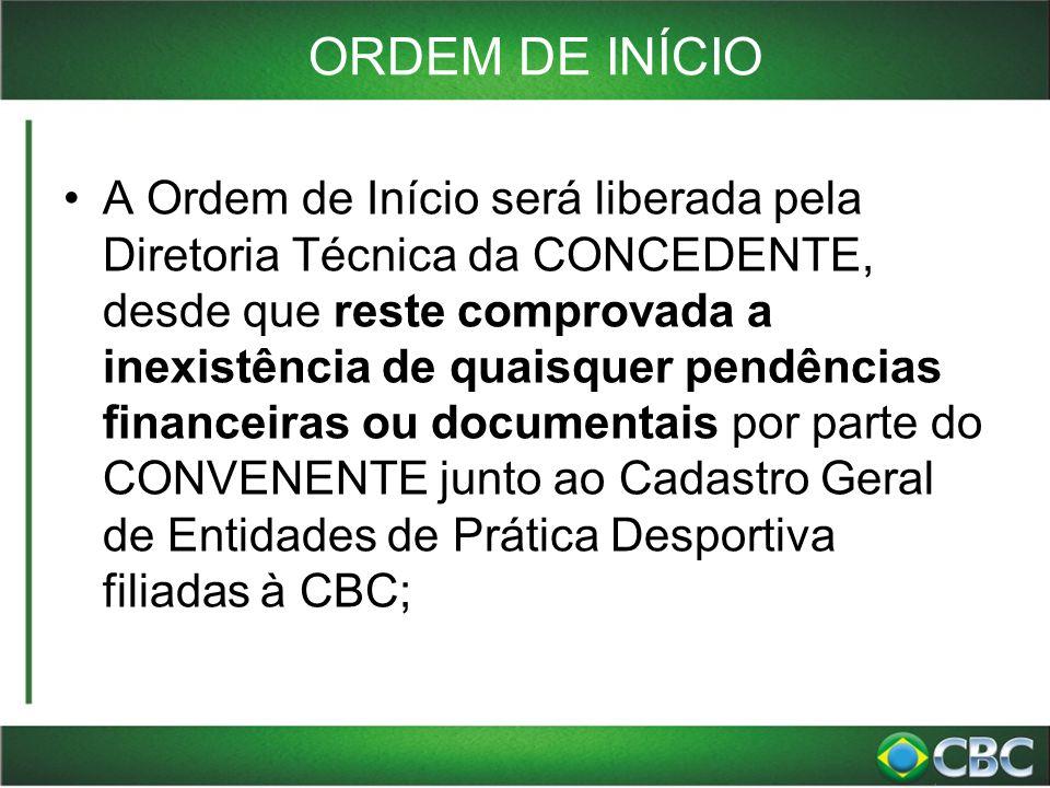 ORDEM DE INÍCIO A Ordem de Início será liberada pela Diretoria Técnica da CONCEDENTE, desde que reste comprovada a inexistência de quaisquer pendência