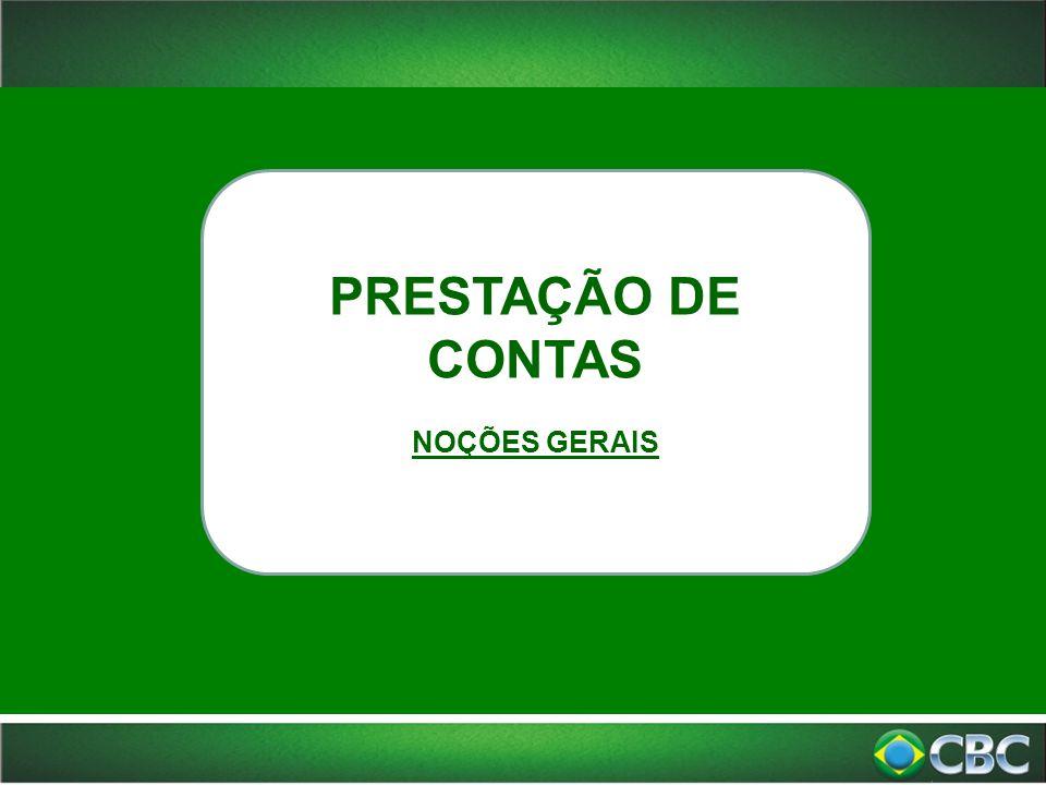 PRESTAÇÃO DE CONTAS NOÇÕES GERAIS