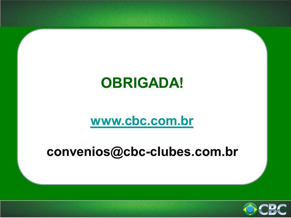 OBRIGADA! www.cbc.com.br convenios@cbc-clubes.com.br
