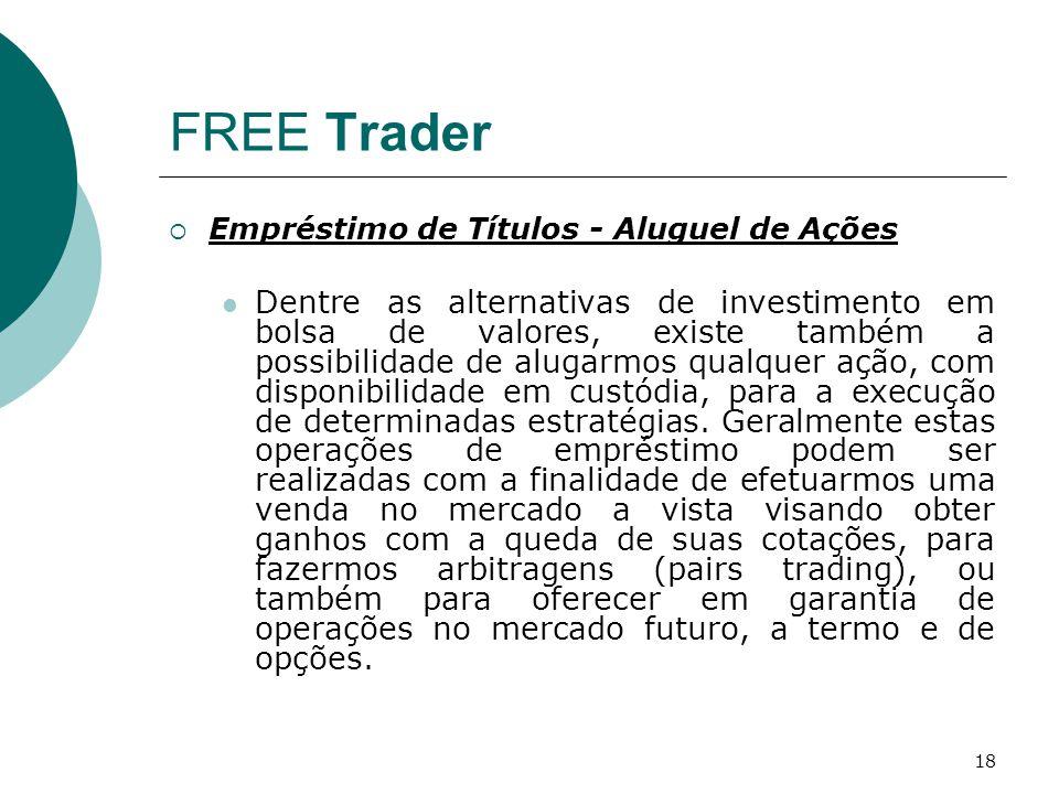 18 FREE Trader  Empréstimo de Títulos - Aluguel de Ações Dentre as alternativas de investimento em bolsa de valores, existe também a possibilidade de