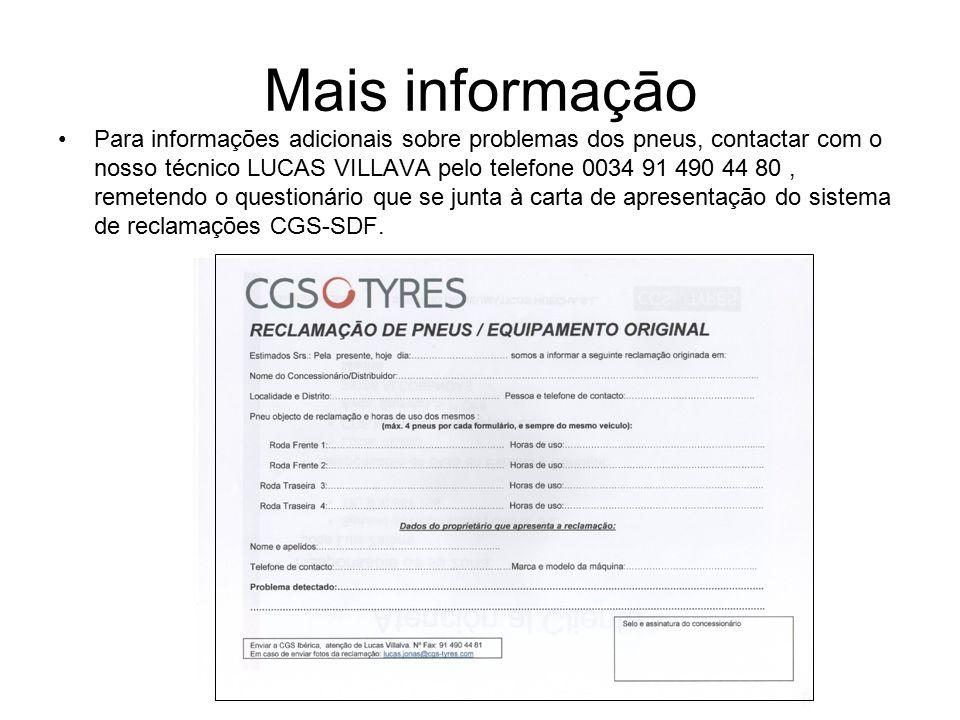 Mais informaçāo Para informaçōes adicionais sobre problemas dos pneus, contactar com o nosso técnico LUCAS VILLAVA pelo telefone 0034 91 490 44 80, remetendo o questionário que se junta à carta de apresentaçāo do sistema de reclamaçōes CGS-SDF.