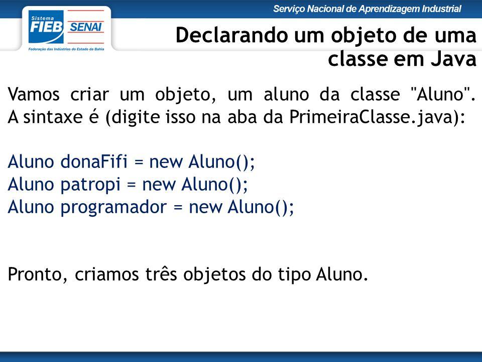 Vamos criar um objeto, um aluno da classe Aluno .