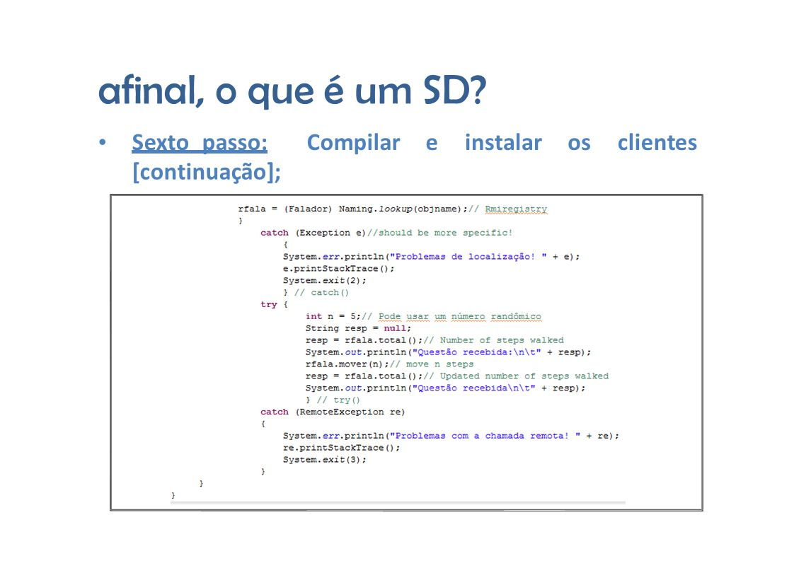 afinal, o que é um SD Sexto passo:Compilareinstalarososclientes [continuação];
