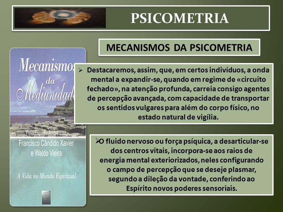 PSICOMETRIA  Destacaremos, assim, que, em certos indivíduos, a onda mental a expandir-se, quando em regime de «circuito fechado», na atenção profunda