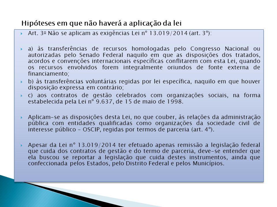  Art.3 o Não se aplicam as exigências Lei nº 13.019/2014 (art.