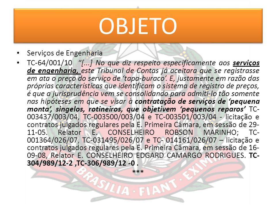 """OBJETO Serviços de Engenharia TC-64/001/10 """"[...] No que diz respeito especificamente aos serviços de engenharia, este Tribunal de Contas já aceitara"""