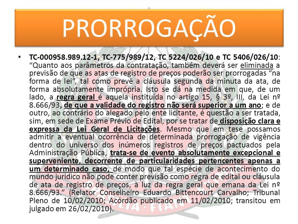"""PRORROGAÇÃO TC-000958.989.12-1, TC-775/989/12, TC 5224/026/10 e TC 5406/026/10: """"Quanto aos parâmetros da contratação, também deverá ser eliminada a p"""