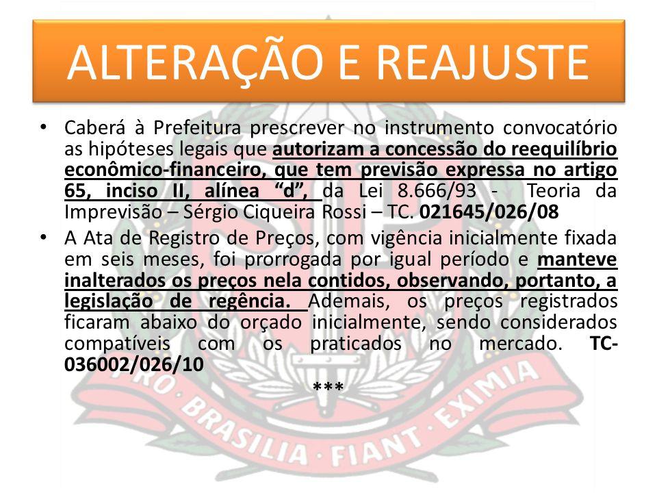 ALTERAÇÃO E REAJUSTE Caberá à Prefeitura prescrever no instrumento convocatório as hipóteses legais que autorizam a concessão do reequilíbrio econômic