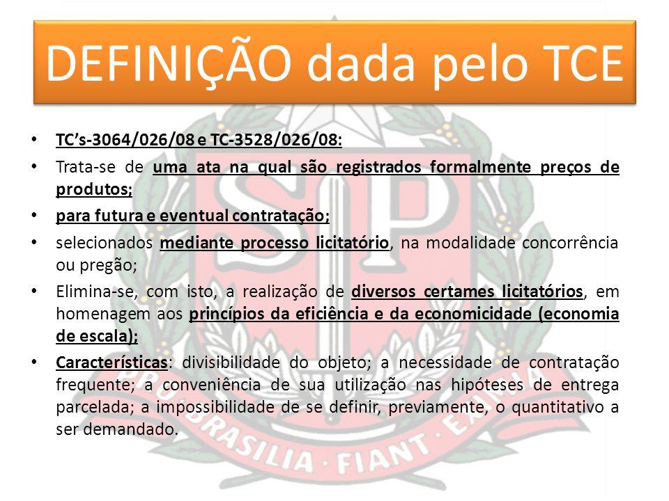 DEFINIÇÃO dada pelo TCE TC's-3064/026/08 e TC-3528/026/08: Trata-se de uma ata na qual são registrados formalmente preços de produtos; para futura e e