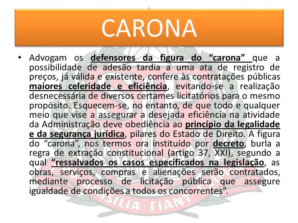 """CARONA Advogam os defensores da figura do """"carona"""" que a possibilidade de adesão tardia a uma ata de registro de preços, já válida e existente, confer"""