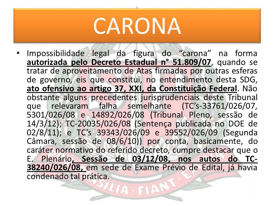 """CARONA Impossibilidade legal da figura do """"carona"""" na forma autorizada pelo Decreto Estadual n° 51.809/07, quando se tratar de aproveitamento de Atas"""