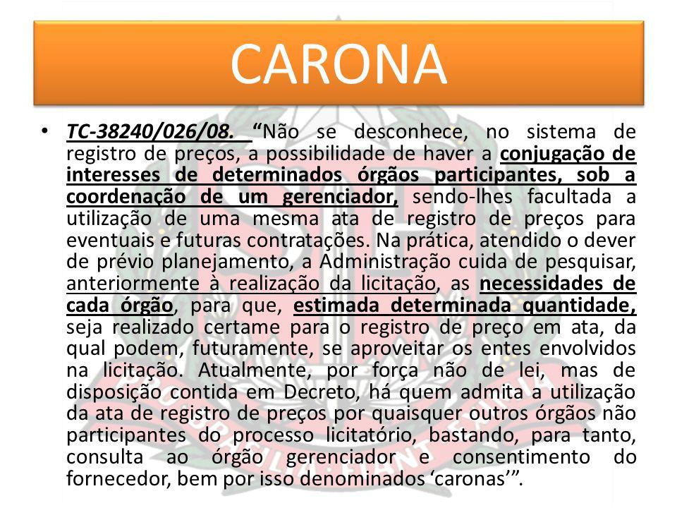"""CARONA TC-38240/026/08. """"Não se desconhece, no sistema de registro de preços, a possibilidade de haver a conjugação de interesses de determinados órgã"""