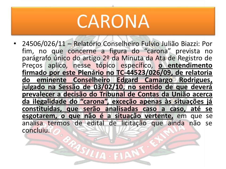"""CARONA 24506/026/11 – Relatório Conselheiro Fulvio Julião Biazzi: Por fim, no que concerne a figura do """"carona"""" prevista no parágrafo único do artigo"""