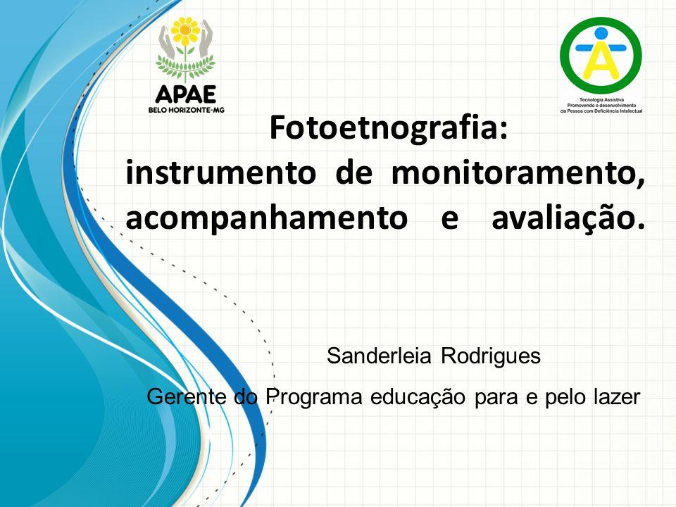 Fotoetnografia: instrumento de monitoramento, acompanhamento e avaliação.