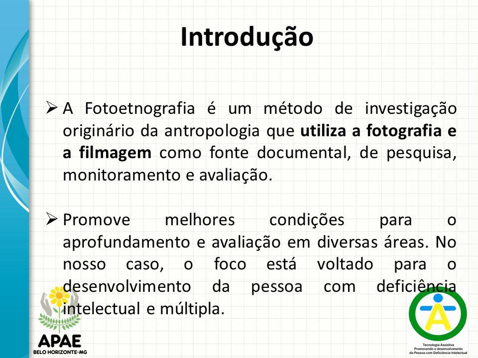 Introdução  A Fotoetnografia é um método de investigação originário da antropologia que utiliza a fotografia e a filmagem como fonte documental, de pesquisa, monitoramento e avaliação.