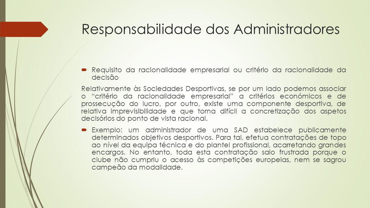 Responsabilidade dos Administradores  Requisito da racionalidade empresarial ou critério da racionalidade da decisão Relativamente às Sociedades Desp