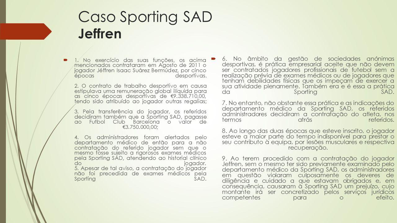 Caso Sporting SAD Jeffren  1. No exercício das suas funções, os acima mencionados contrataram em Agosto de 2011 o jogador Jéffren Isaac Suárez Bermúd
