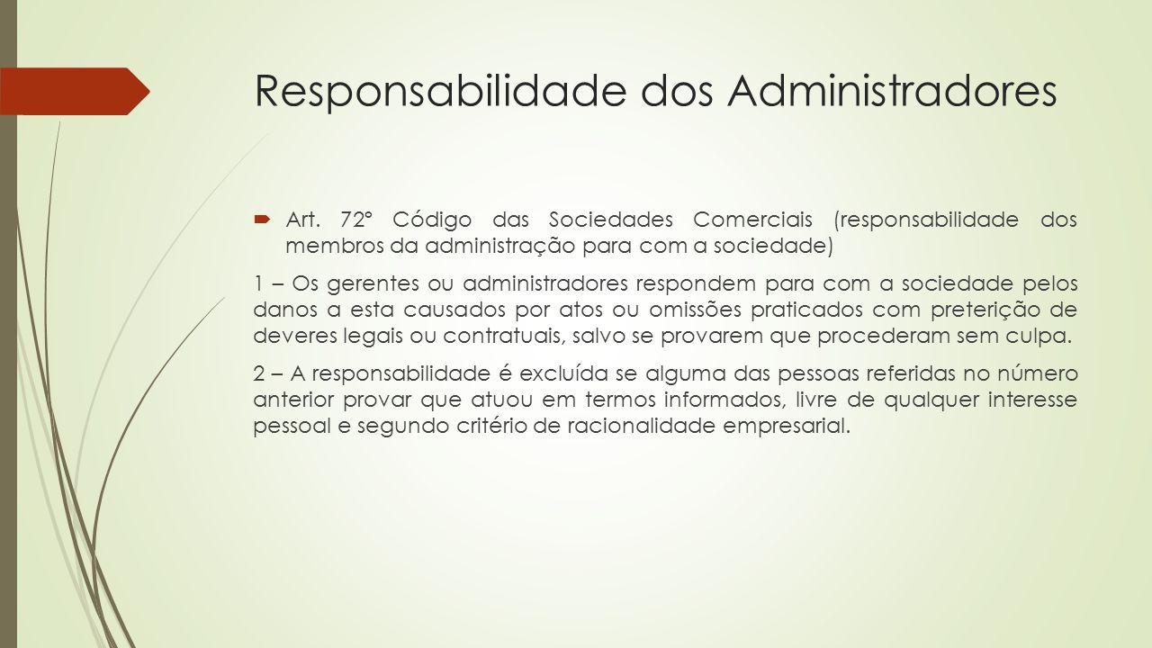Responsabilidade dos Administradores  Art. 72º Código das Sociedades Comerciais (responsabilidade dos membros da administração para com a sociedade)