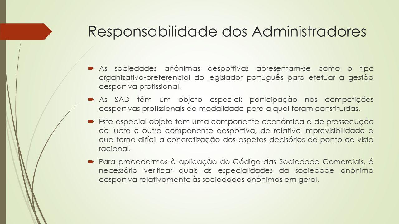 Responsabilidade dos Administradores  As sociedades anónimas desportivas apresentam-se como o tipo organizativo-preferencial do legislador português