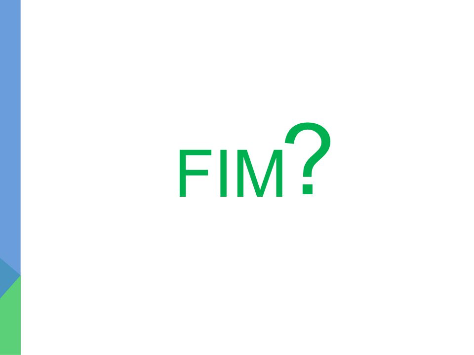 FIM ?