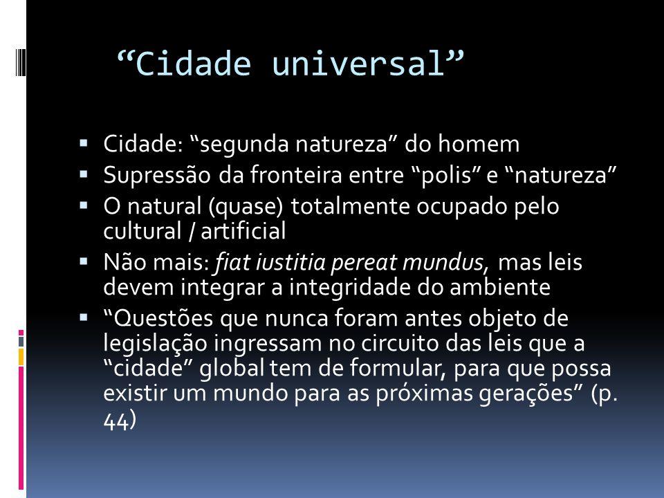 """""""Cidade universal""""  Cidade: """"segunda natureza"""" do homem  Supressão da fronteira entre """"polis"""" e """"natureza""""  O natural (quase) totalmente ocupado pe"""