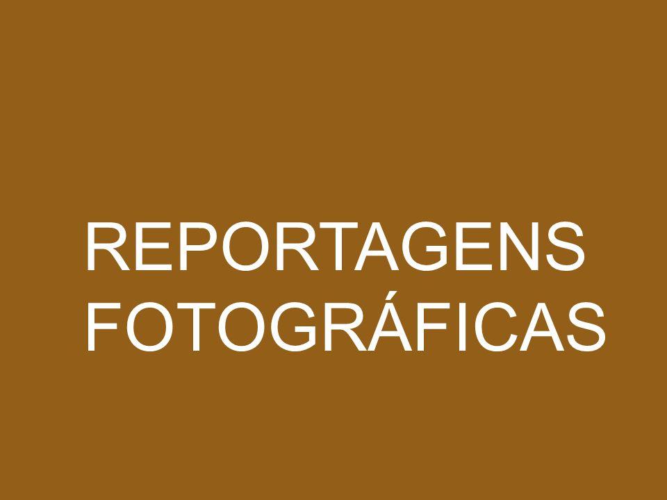REPORTAGENS FOTOGRÁFICAS