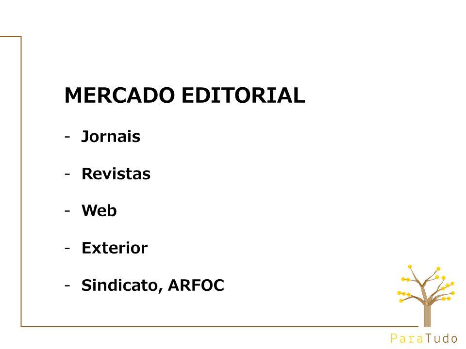MERCADO EDITORIAL -Jornais -Revistas -Web -Exterior -Sindicato, ARFOC
