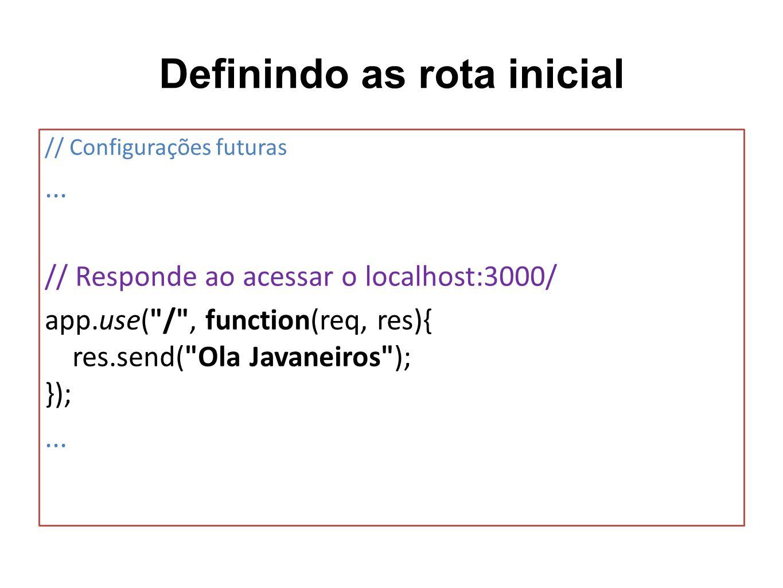 Definindo as rota inicial // Configurações futuras... // Responde ao acessar o localhost:3000/ app.use(