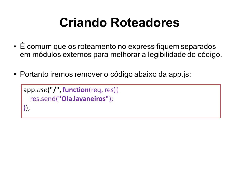Criando Roteadores app.use(