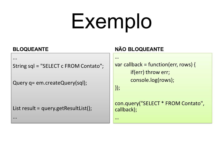 Exemplo BLOQUEANTE... String sql =