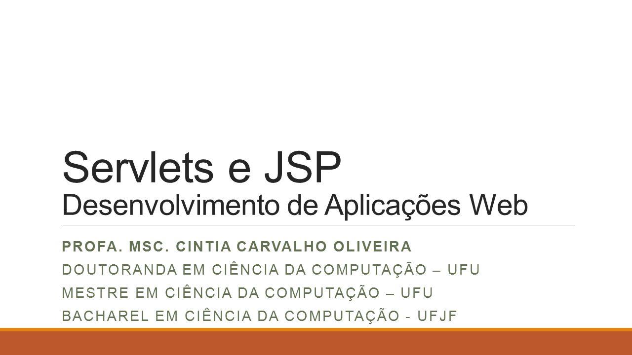 Servlets e JSP Desenvolvimento de Aplicações Web PROFA.