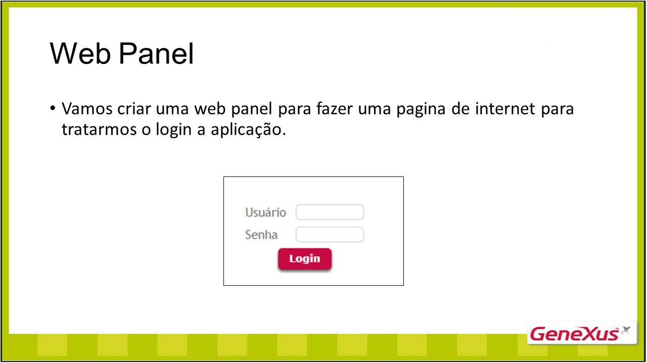 Web Panel Vamos criar uma web panel para fazer uma pagina de internet para tratarmos o login a aplicação.