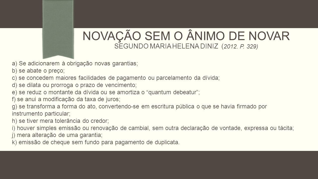 NOVAÇÃO SEM O ÂNIMO DE NOVAR SEGUNDO MARIA HELENA DINIZ ( 2012.