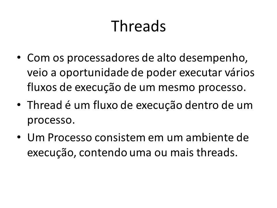 Threads Com os processadores de alto desempenho, veio a oportunidade de poder executar vários fluxos de execução de um mesmo processo. Thread é um flu