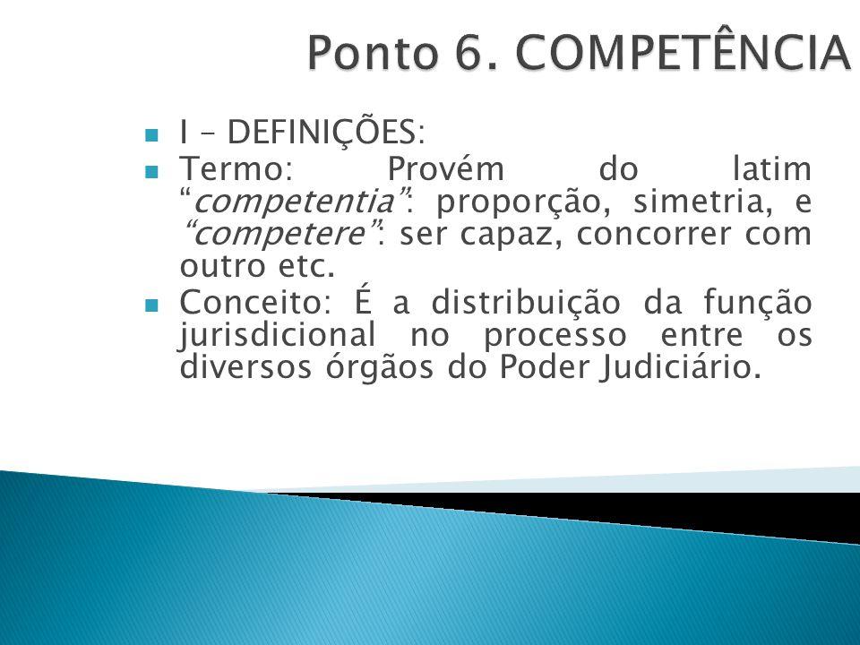 """I – DEFINIÇÕES: Termo: Provém do latim """"competentia"""": proporção, simetria, e """"competere"""": ser capaz, concorrer com outro etc. Conceito: É a distribuiç"""