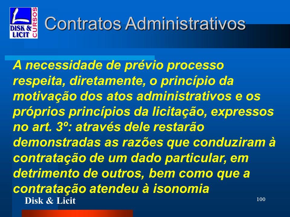Disk & Licit 100 Contratos Administrativos A necessidade de prévio processo respeita, diretamente, o princípio da motivação dos atos administrativos e