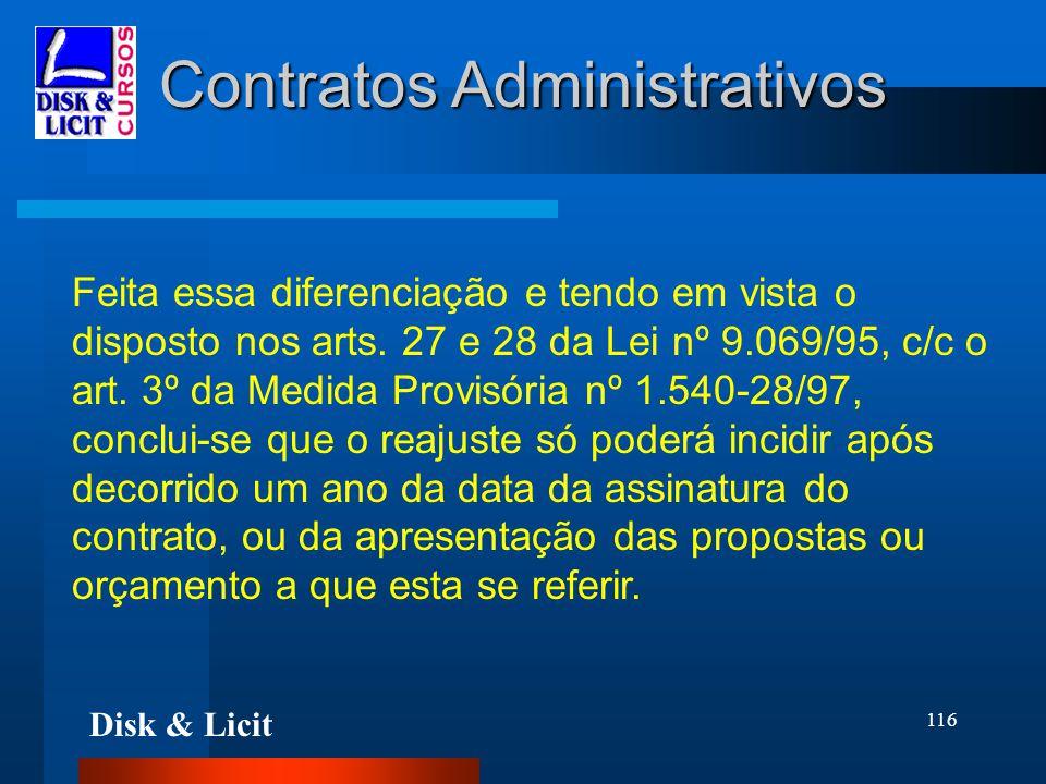 Disk & Licit 116 Contratos Administrativos Feita essa diferenciação e tendo em vista o disposto nos arts. 27 e 28 da Lei nº 9.069/95, c/c o art. 3º da