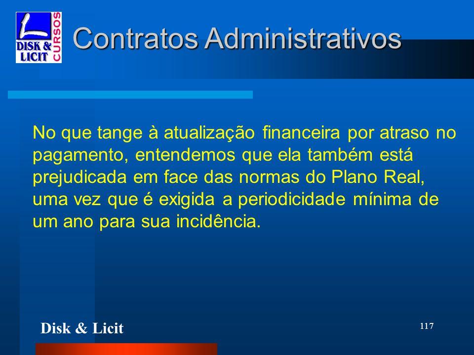 Disk & Licit 117 Contratos Administrativos No que tange à atualização financeira por atraso no pagamento, entendemos que ela também está prejudicada e