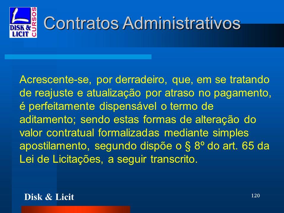 Disk & Licit 120 Contratos Administrativos Acrescente-se, por derradeiro, que, em se tratando de reajuste e atualização por atraso no pagamento, é per