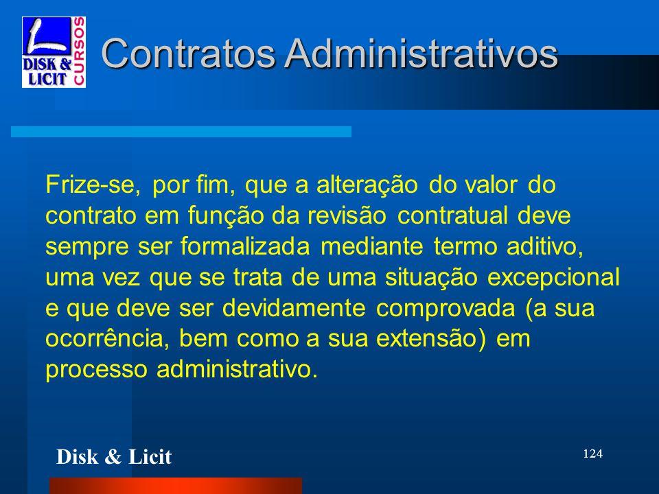 Disk & Licit 124 Contratos Administrativos Frize-se, por fim, que a alteração do valor do contrato em função da revisão contratual deve sempre ser for