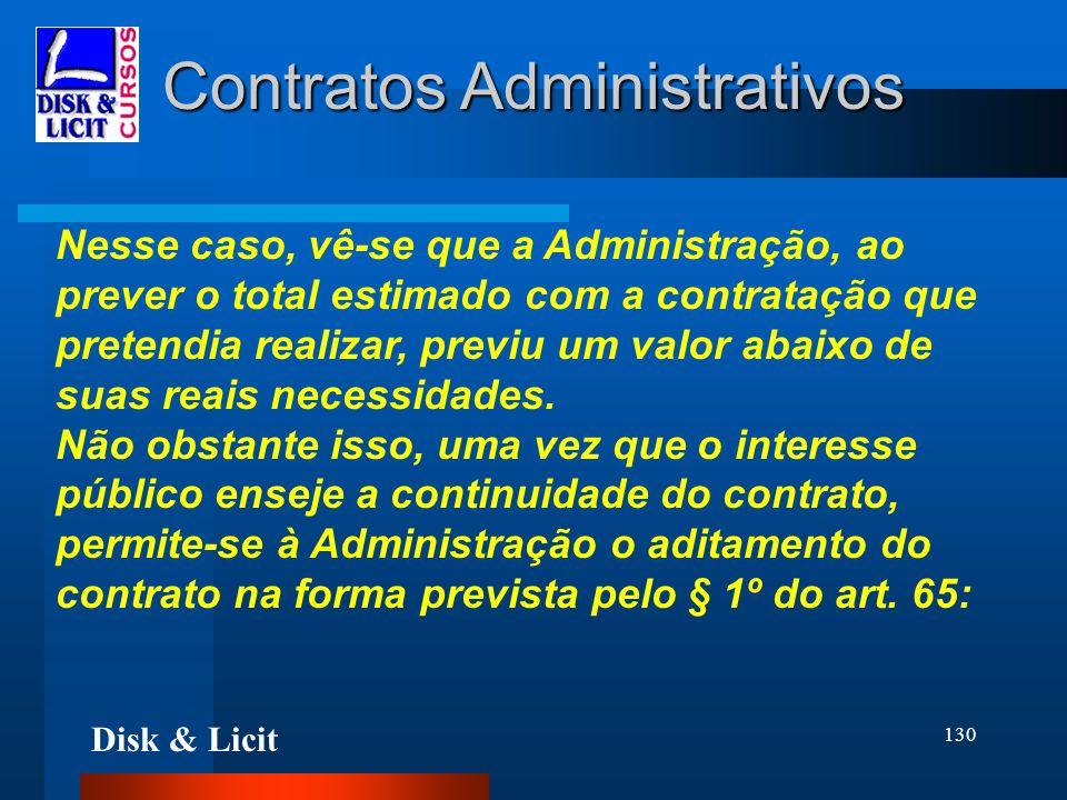 Disk & Licit 130 Contratos Administrativos Nesse caso, vê-se que a Administração, ao prever o total estimado com a contratação que pretendia realizar,