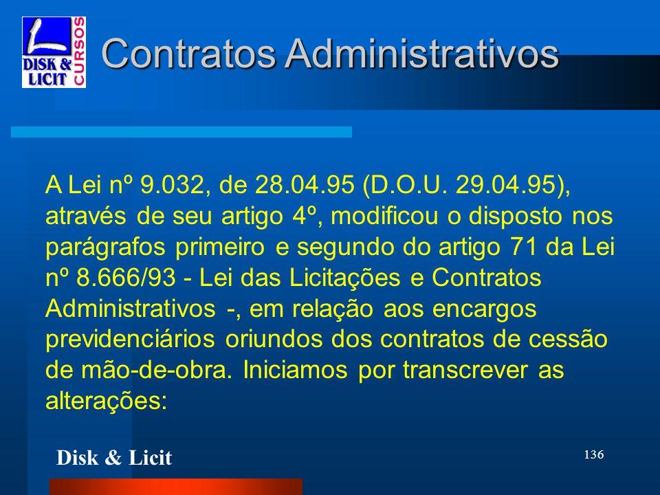 Disk & Licit 136 Contratos Administrativos A Lei nº 9.032, de 28.04.95 (D.O.U. 29.04.95), através de seu artigo 4º, modificou o disposto nos parágrafo