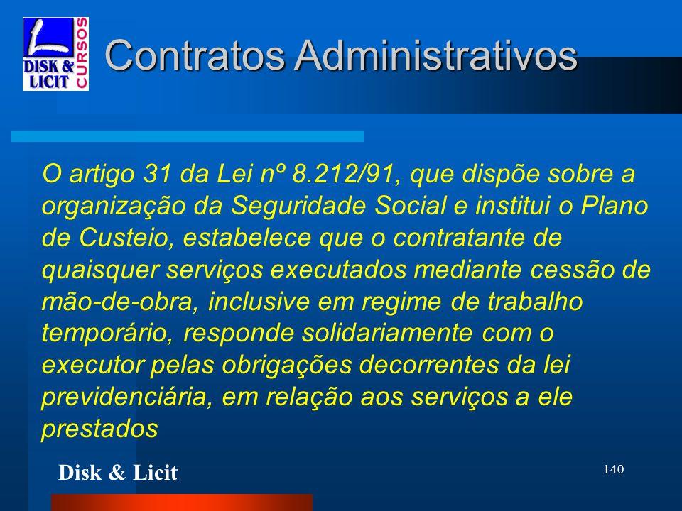 Disk & Licit 140 Contratos Administrativos O artigo 31 da Lei nº 8.212/91, que dispõe sobre a organização da Seguridade Social e institui o Plano de C
